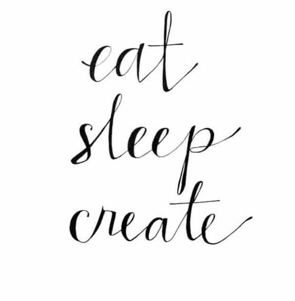 eat sleep create